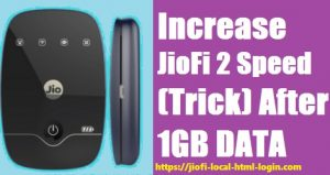 Increase JioFi 2 internet Speed (Trick) After 1GB data